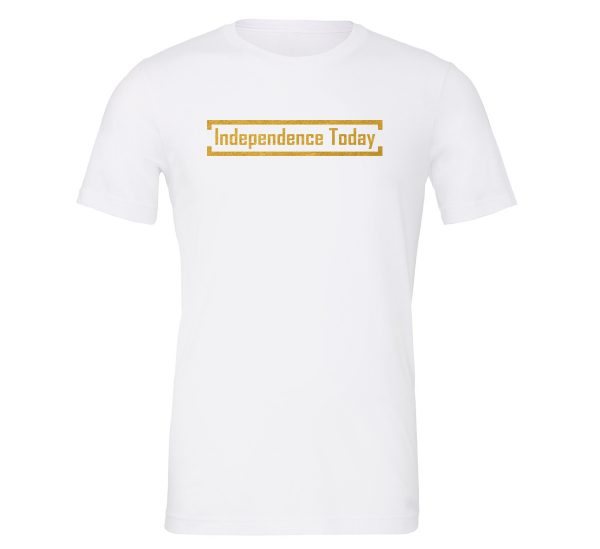 Independence Today - White_Gold Motivational T-Shirt | EntreVisionU