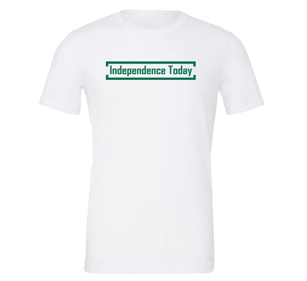 Independence Today - White_Green Motivational T-Shirt | EntreVisionU