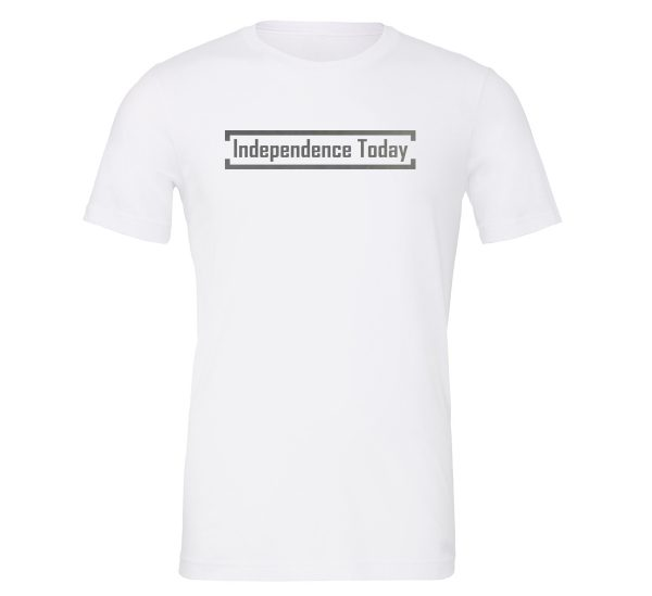 Independence Today - White_Silver Motivational T-Shirt | EntreVisionU