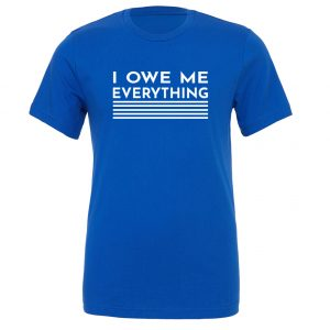 I Owe Me Everything - Blue_White T-Shirt Front | EntreVisionU