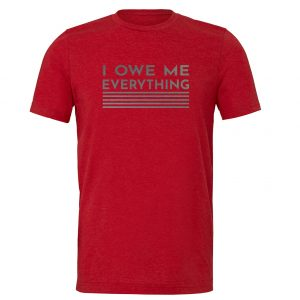 I Owe Me Everything - Red_Silver Motivational T-Shirt | EntreVisionU