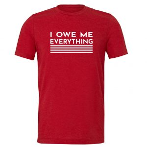 I Owe Me Everything - Red_White Motivational T-Shirt | EntreVisionU