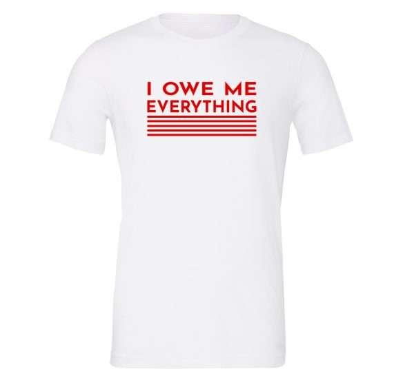 I Owe Me Everything - White_Red Motivational T-Shirt | EntreVisionU