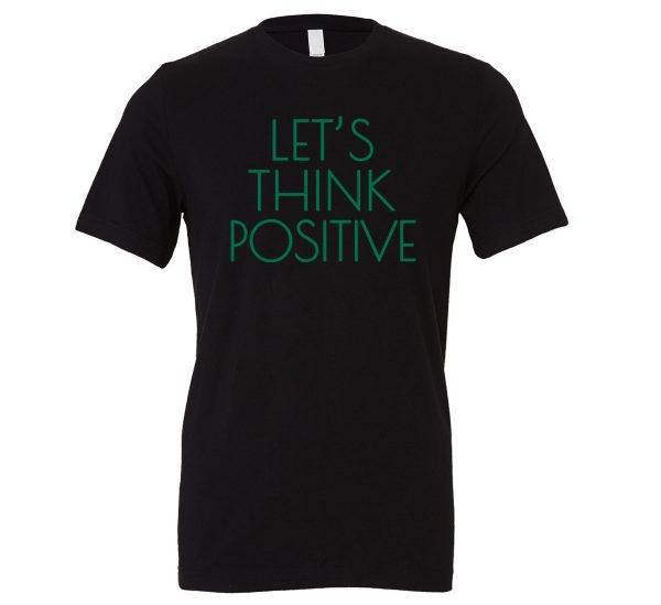 Let's Think Positive - Black_Green Motivational T-Shirt | EntreVisionU