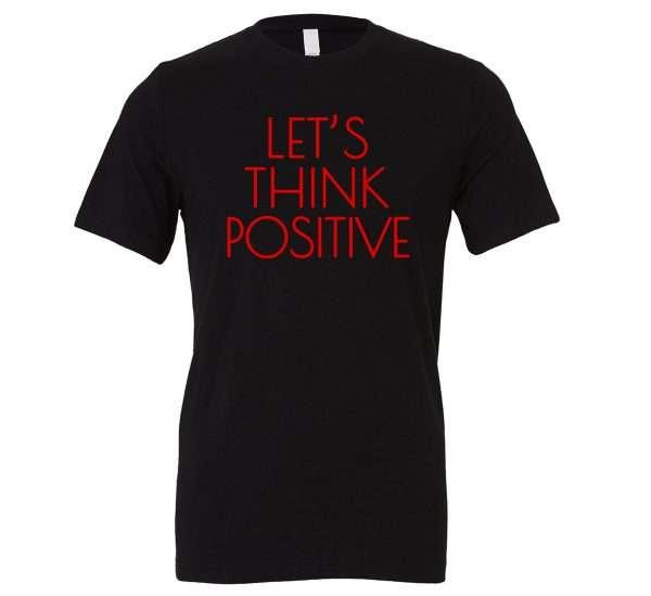Let's Think Positive - Black_Red Motivational T-Shirt | EntreVisionU
