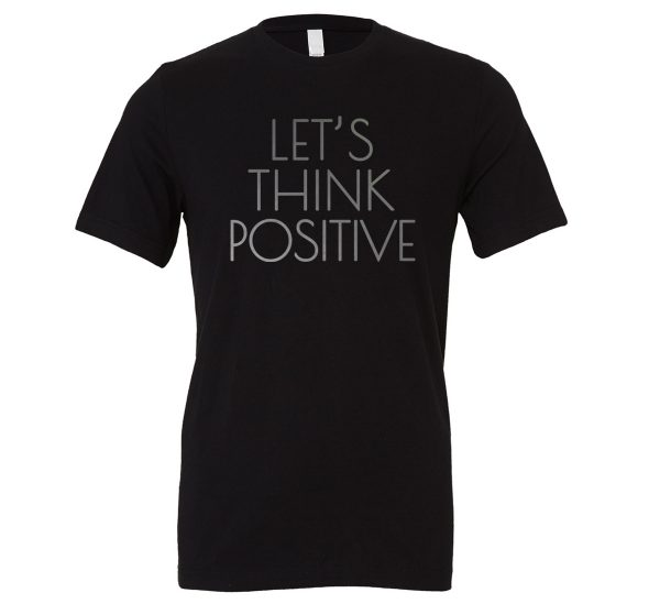 Let's Think Positive - Black_Silver T-Shirt Front | EntreVisionU