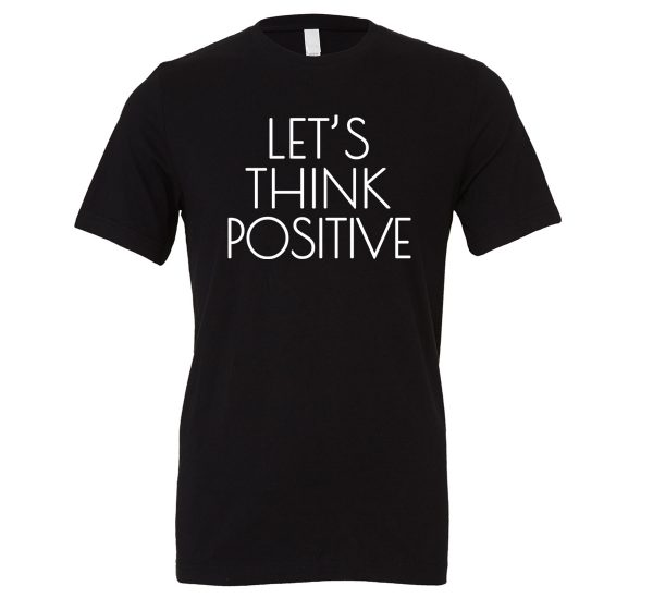 Let's Think Positive - Black_White Motivational T-Shirt | EntreVisionU