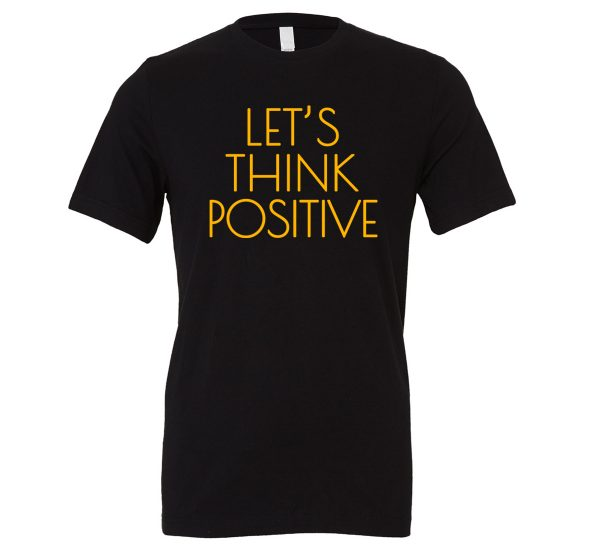 Let's Think Positive - Black_Yellow Motivational T-Shirt | EntreVisionU