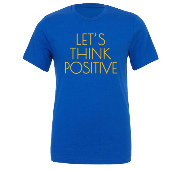Let's Think Positive - Blue_Yellow Motivational T-Shirt | EntreVisionU