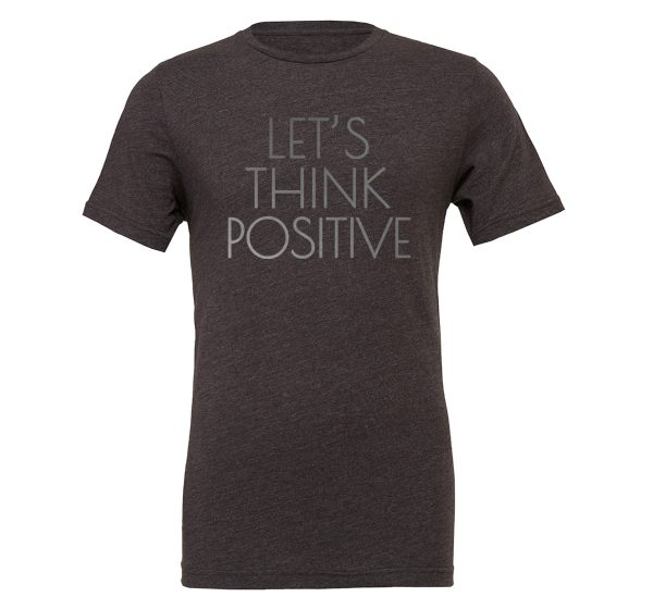 Let's Think Positive - Dark-Gray_Silver Motivational T-Shirt | EntreVisionU