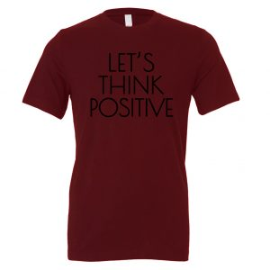Let's Think Positive - Maroon_Black Motivational T-Shirt | EntreVisionU