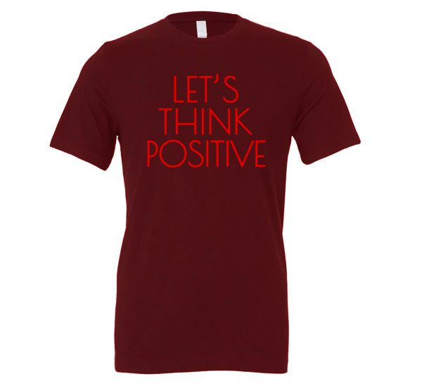 Let's Think Positive - Maroon_Red Motivational T-Shirt | EntreVisionU
