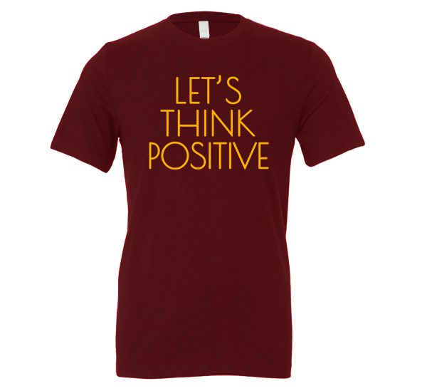 Let's Think Positive - Maroon_Yellow Motivational T-Shirt | EntreVisionU