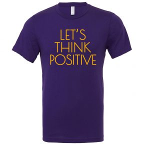 Let's Think Positive - Purple_Yellow Motivational T-Shirt | EntreVisionU