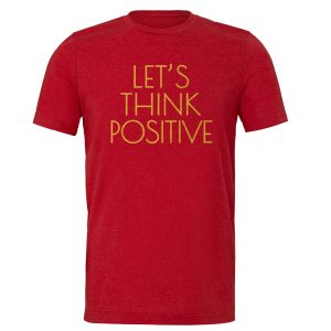 Let's Think Positive - Red_Gold Motivational T-Shirt | EntreVisionU