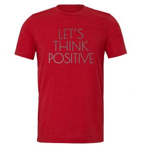 Let's Think Positive - Red_Silver Motivational T-Shirt | EntreVisionU