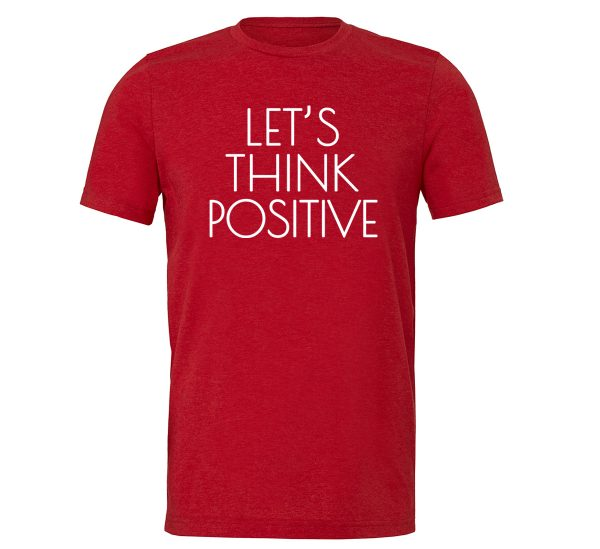 Let's Think Positive - Red_White Motivational T-Shirt | EntreVisionU