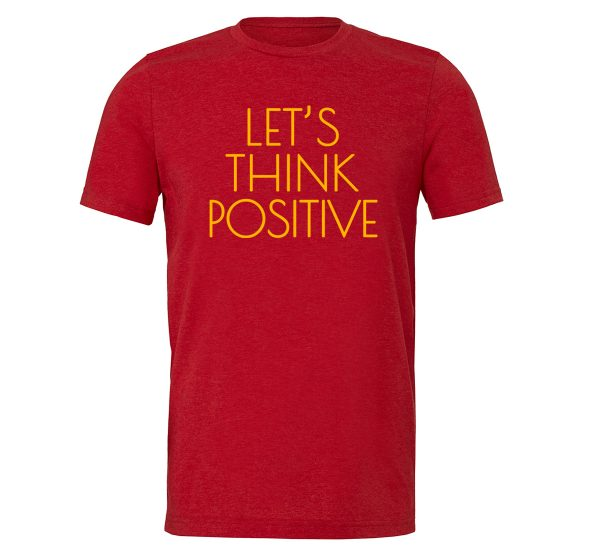Let's Think Positive - Red_Yellow Motivational T-Shirt | EntreVisionU