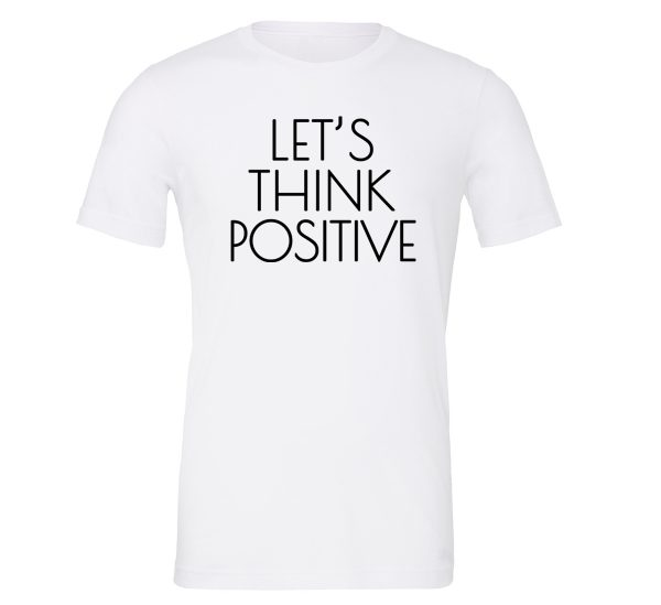 Let's Think Positive - White_Black Motivational T-Shirt | EntreVisionU