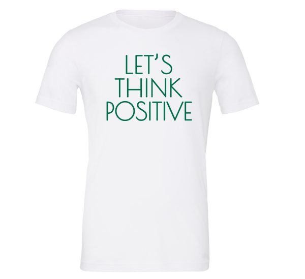 Let's Think Positive - White_Green Motivational T-Shirt | EntreVisionU