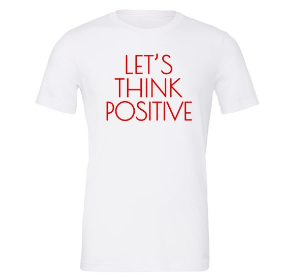 Let's Think Positive - White_Red Motivational T-Shirt | EntreVisionU