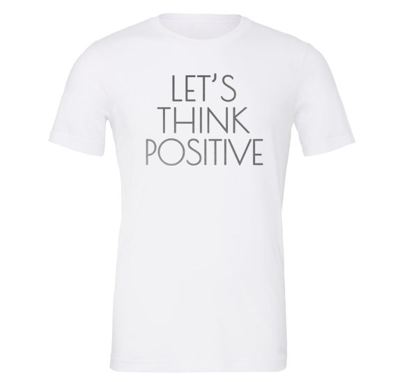 Lets Think Positive - White_Silver Motivational T-Shirt | EntreVisionU