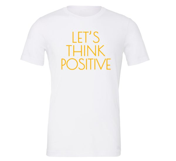Lets Think Positive - White_Yellow Motivational T-Shirt | EntreVisionU
