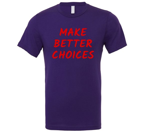 Make Better Choices - Purple_Red Motivational T-Shirt | EntreVisionU