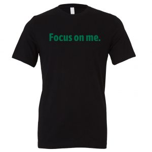 Focus on Me - Black_Green Motivational T-Shirt | EntreVisionU
