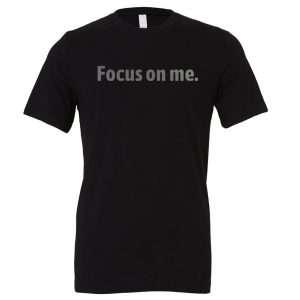 Focus on Me - Black_Silver Motivational T-Shirt   EntreVisionU
