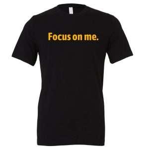 Focus on Me - Black_Yellow Motivational T-Shirt   EntreVisionU