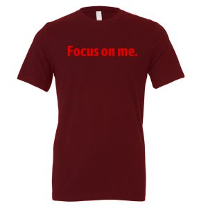 Focus on Me - Maroon_Red Motivational T-Shirt   EntreVisionU