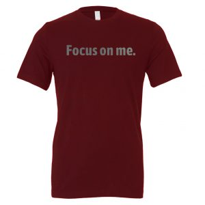 Focus on Me - Maroon_Silver Motivational T-Shirt   EntreVisionU
