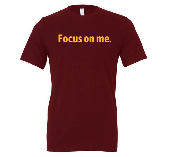 Focus on Me - Maroon_Yellow Motivational T-Shirt   EntreVisionU