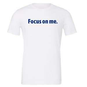 Focus on Me - White_Blue Motivational T-Shirt   EntreVisionU