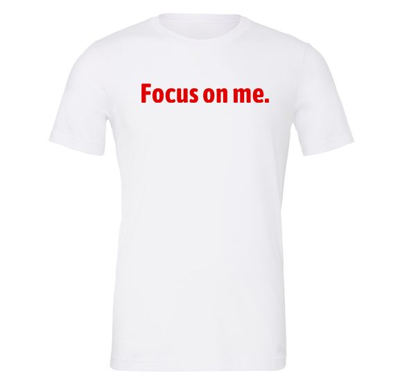 Focus on Me - White_Red Motivational T-Shirt   EntreVisionU