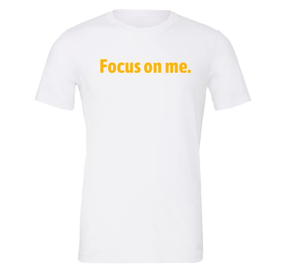 Focus on Me - White_Yellow Motivational T-Shirt   EntreVisionU