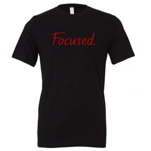 Focused - Black_Red Motivational T-Shirt | EntreVisionU