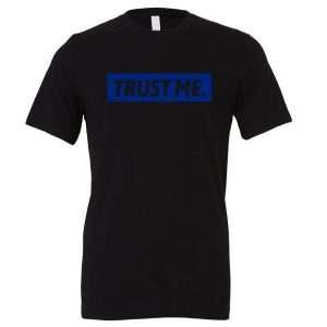 Trust Me - Black_Blue Motivational T-Shirt | EntreVisionU