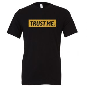 Trust Me - Black_Gold Motivational T-Shirt | EntreVisionU