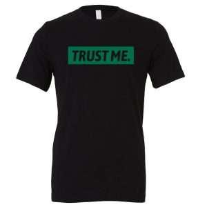 Trust Me - Black_Green Motivational T-Shirt | EntreVisionU