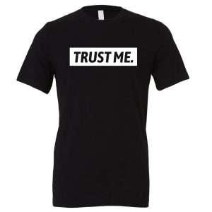 Trust Me - Black_White Motivational T-Shirt | EntreVisionU