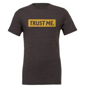 Trust Me - Dark-Gray_Gold Motivational T-Shirt | EntreVisionU