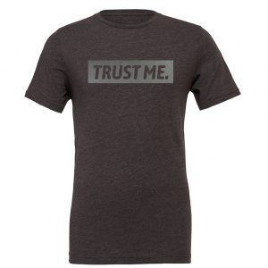 Trust Me - Dark-Gray_Silver Motivational T-Shirt | EntreVisionU