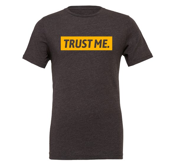 Trust Me - Dark-Gray_Yellow Motivational T-Shirt | EntreVisionU