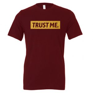 Trust Me - Maroon_Gold Motivational T-Shirt | EntreVisionU