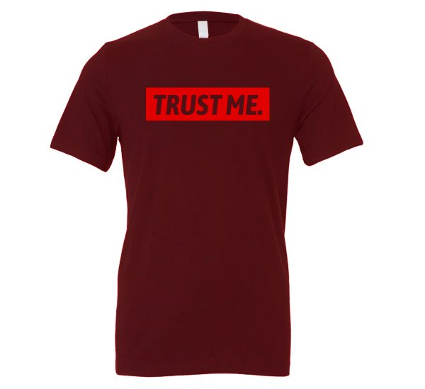 Trust Me - Maroon_Red Motivational T-Shirt | EntreVisionU