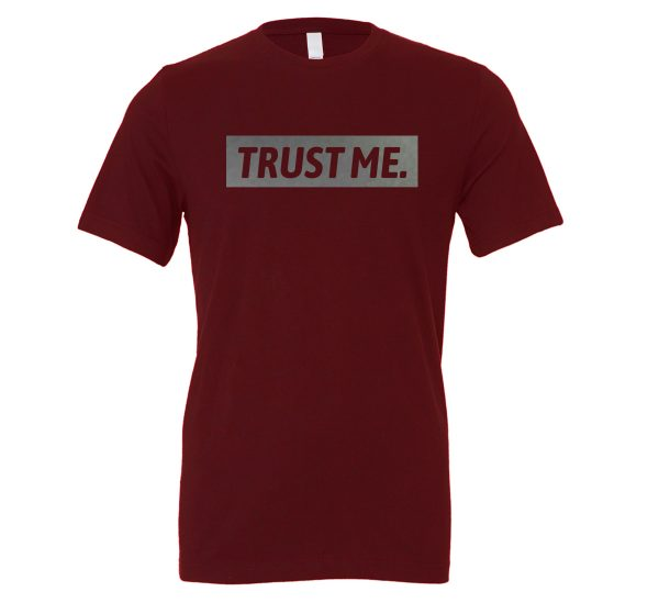 Trust Me - Maroon_Silver Motivational T-Shirt | EntreVisionU