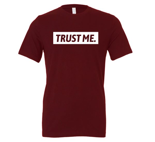 Trust Me - Maroon_White Motivational T-Shirt | EntreVisionU