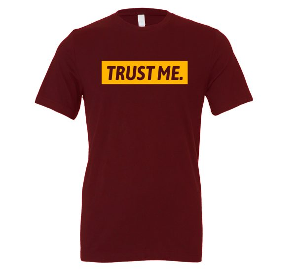 Trust Me - Maroon_Yellow Motivational T-Shirt | EntreVisionU
